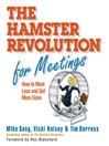 The Hamster Revolution for Meetings (MP3): How to Meet Less and Get More Done